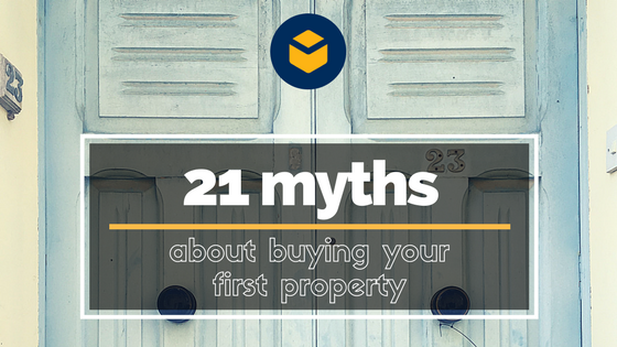 21 Myths about Buying Your First Property