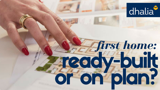 First Home: Ready-Built or On Plan?