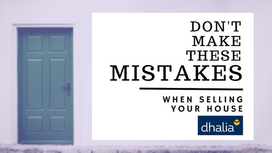 Top Mistakes to Avoid If You Want To Sell Your House