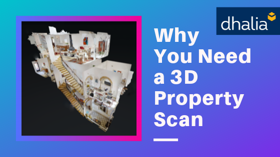 7 reasons why You Need a 3D Property Scan