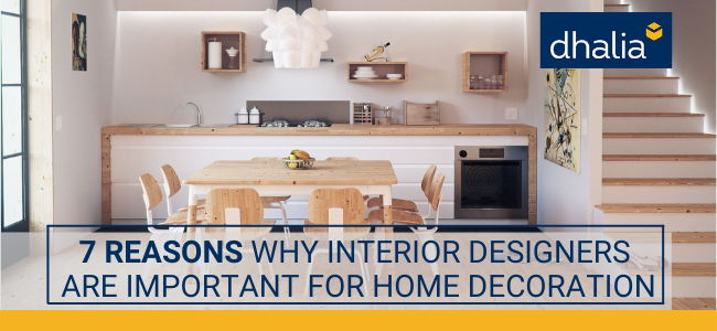 7 Reasons Why Interior Designers are Important for Home Decoration