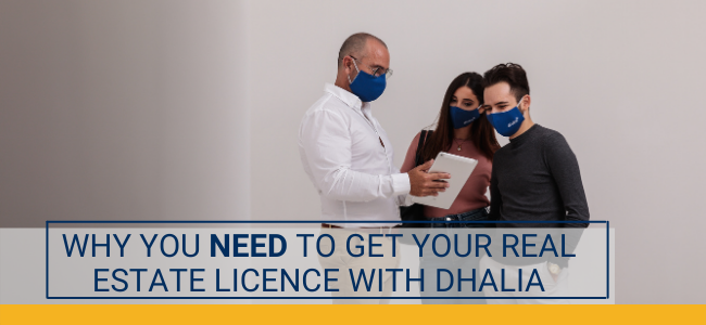 Why You Need to Get Your Real Estate Licence with Dhalia